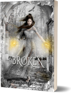 Broken, Book 2 of the ShadowLight Saga