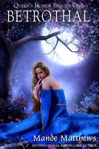 Betrothal - Queen's Honor Book 1
