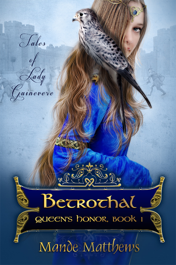 Queen's Honor: Betrothal - Tales of Lady Guinevere