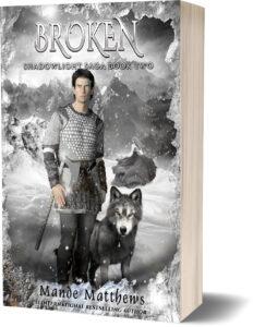 Broken, Book 2 of the ShadowLight Saga Epic Fantasy Adventure