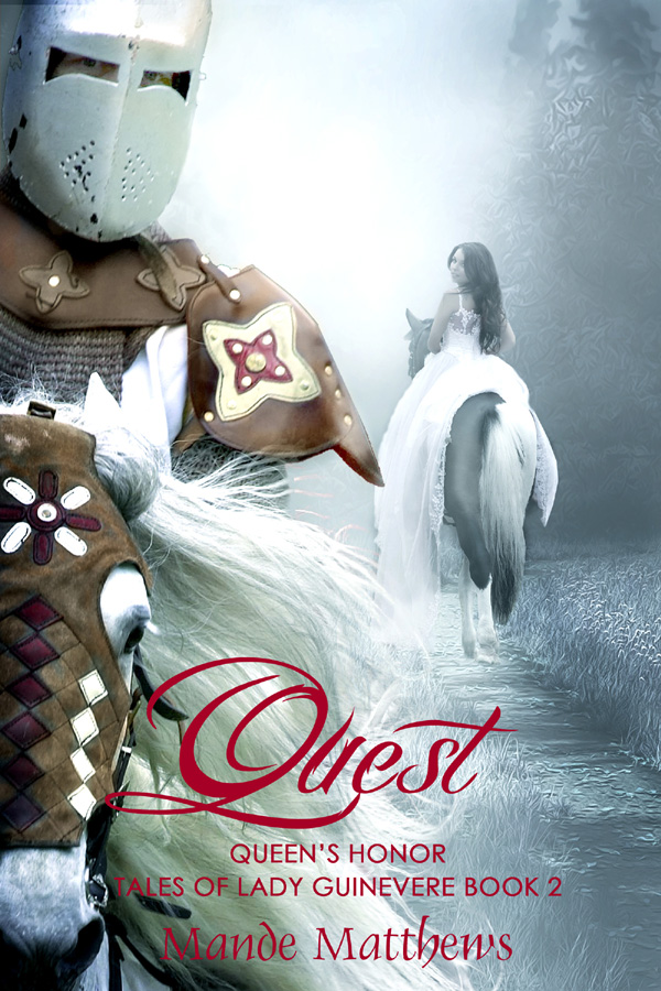 Quest - Queen's Honor - Tales of Lady Guinevere Book 2 (Guinevere and Lancelot Love Story)
