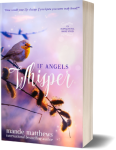 If Angels Whisper - A free heartwarming guardian angel short story
